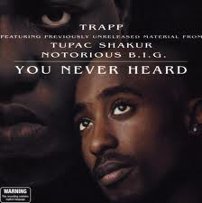 2 pac+notorious b.i.g /trapp/: you never heard